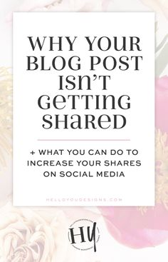 Why Your Blog Post Isn't Getting Shared + What You Can Do to Increase Your Shares on Social Media