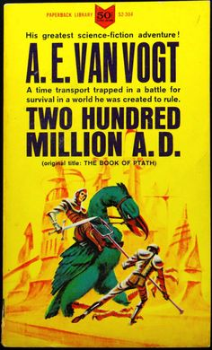 Two Hundred Million A.D. by A. E. van Vogt 1964. Cover by Jack Gaughan.