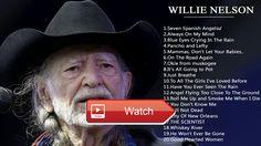 Willie Nelson Greatest Hits Willie Nelson Playlist HD 17  Willie Nelson Greatest Hits Willie Nelson Playlist HD 17
