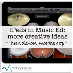 iPads in Music Education: More Creative Ideas hands-on workshop http://www.midnightmusic.com.au/ipads-in-music-more-ideas/