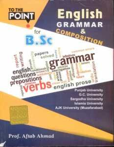 To The Point English Grammar Composition By Prof Aftab Ahmad English Grammar Book Pdf English Books Pdf English Grammar Pdf