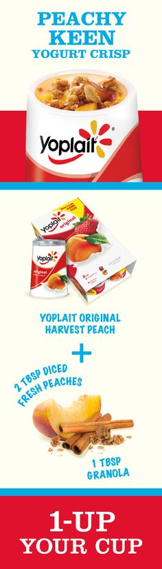 1-Up Your Cup of Original Peach Yoplait with fresh peaches and a Nature Valley Oats 'n Honey granola bar for delicious a Peachy Keen Yogurt Crisp.