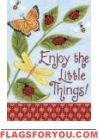 Enjoy the Little Things Garden Flag