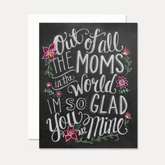 Out Of All The Moms In The World - A2 Note Card