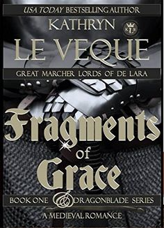 Fragments of Grace: Book One to the Dragonblade Series (The Dragonblade Trilogy) by Kathryn Le Veque http://www.amazon.com/dp/B008S2RN2K/ref=cm_sw_r_pi_dp_-zoTvb15YEPG3