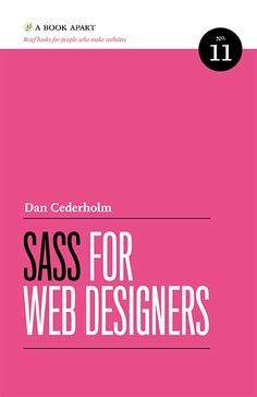 Sass for Web Designers by Dan Cederholm #DOEBibliography