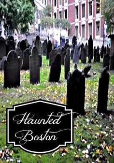 Haunted Boston!