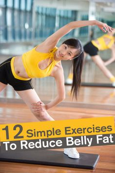 12 Simple Exercises To Reduce Belly Fat - includes reasons for belly fat, fat burning foods, and exercises!