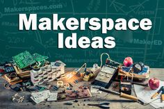 Over 60 Maker space ideas for your Maker / STEM program. Collected from top maker educators. These ideas are sure to light a spark in you & your students