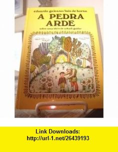La piedra arde / The Stone is Hot (Spanish Edition) (9788485334070) Eduardo Galeano , ISBN-10: 8485334078  , ISBN-13: 978-8485334070 ,  , tutorials , pdf , ebook , torrent , downloads , rapidshare , filesonic , hotfile , megaupload , fileserve