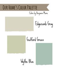 house colors! edgecomb gray, wythe blue, and guilford green by benjamin moore