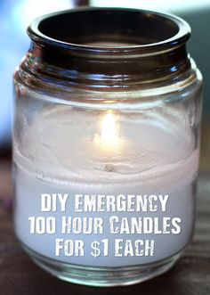 DIY Emergency 100 Hour Candles For $1 Each - I found a great tutorial that shows you how to make candles that last 100 hours (have a think how long 100 hours of realistic use is!) and only cost a buck to make, this in my books is awesome and make as many as you can!