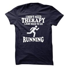 [Hot tshirt name origin] I DONT NEED THERAPY I JUST NEED TO GO RUNNING Teeshirt Online Hoodies, Funny Tee Shirts