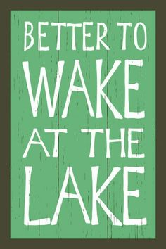 Look at this My Word! 'Wake At the Lake' Wall Décor on today! Lake House Signs, Cottage Signs, Lake Signs, Beach Signs, Cabin Signs, Lake Quotes, Sign Quotes, Lake Decor, Lake Beach