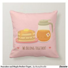 We Belong Together Pancakes and Maple Perfect Together Couple Pillow Valentine Day Gifts, Valentines, Bachelorette Gifts, Perfect Together, Pink Throw Pillows, Polymer Clay Art, Custom Pillows, Pancakes, Kawaii
