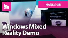 Windows Mixed Reality Hands on