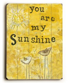 Look at this #zulilyfind! 'You Are My Sunshine' Wood Wall Art by ArteHouse #zulilyfinds