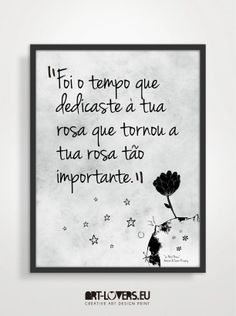 rosa-01 Little Prince Quotes, The Little Prince, Sense Of Life, Alice And Wonderland Quotes, Words Quotes, Sayings, Quote Posters, Some Words, Life Tattoos