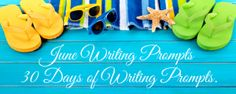 Writing Prompts for June | 30 Days of Writing Prompts