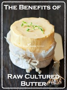 The Benefits of Raw Cultured Butter | WholeLifestyleNutrition.com #healthyfats