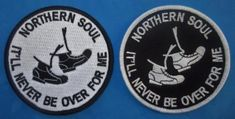 NORTHERN-SOUL-PATCH-IT-039-LL-NEVER-BE-OVER-FOR-ME-WHITE-OR-BLACK Soul Patch, Northern Soul, Never, Patches, Ebay, Black, Black People