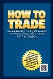 How To Trade!   (Make Money Trading, Trade, Indexes, Commodities, Gold, Silver and FX) Options, Forex Trades (Foreign Exchange), Currency Trading, Etrade   Learn to Trade Online