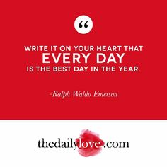 Visual Inspiration: Every Day Is The Best Day In The Year