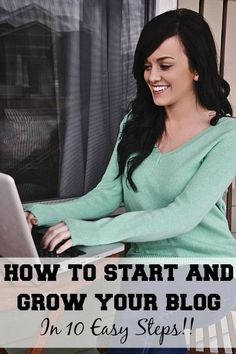 How to start grow your blog in 10 easy steps! lizmarieblog.com