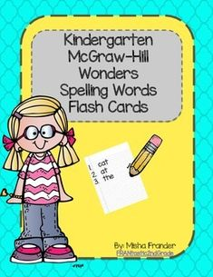 Word Cards for Kindergarten Spelling Words for Units 1 - 10 Use on Focus Wall or as Flash Cards McGraw-Hill Wonders Reading Series 160 Word Cards  Each labeled with Unit # and Week #