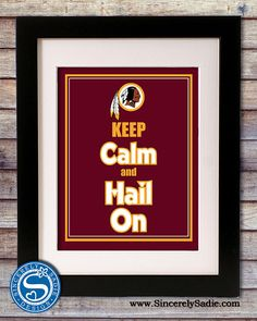 Washington Redskins NFL Keep Calm and Go by SincerelySadieDesign, $9.95