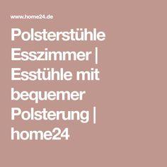 Polsterstühle Esszimmer   Esstühle mit bequemer Polsterung   home24 Essen