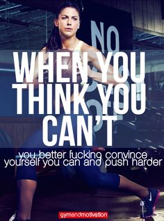When you think you can't, you better fucking convince yourself you can and push harder. workout motivation, exercise, training, gym. Want to change your life? Find me at www.beachbodycoach.com/annariegler