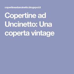Copertine ad Uncinetto: Una coperta vintage