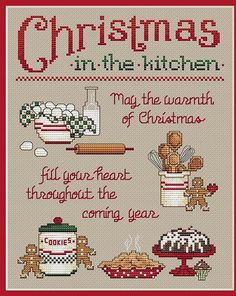 Sue Hillis Christmas In The Kitchen - Cross Stitch Pattern. Warm up somebody's holiday kitchen with this tender hope for the new year! Yummy treats that invoke