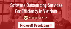 Software Outsourcing Services For Efficiency In VietNam - Microsoft Development - Aegona From Software, Software Testing, App Development Companies, Application Development, It Services Company, Software Programmer, Property Management, To Focus, Microsoft