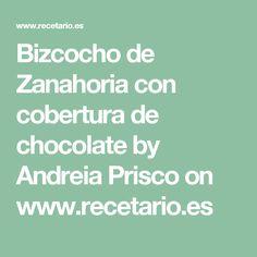 Bizcocho de Zanahoria con cobertura de chocolate by Andreia Prisco  on www.recetario.es