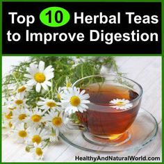 The Top 10 Herbal Teas To Improve Digestion