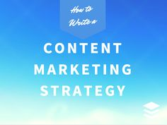 How to Write a Content Marketing Strategy Step-by-Step [w/ Strategy Template]