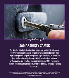 Jak poradzić sobie z zamarzniętym zamkiem? In Case Of Emergency, Simple Life Hacks, Home Hacks, Good Advice, Good To Know, Home Remedies, Fun Facts, Diy And Crafts, Household