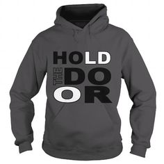 Cool HOLD THE DOOR Shirts & Tees