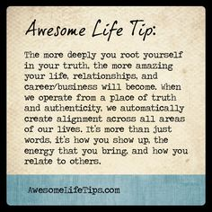 Awesome Life Tip: Operate with Authenticity >> www.awesomelifetips.com