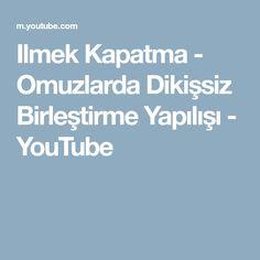 Ilmek Kapatma - Omuzlarda Dikişsiz Birleştirme Yapılışı - YouTube