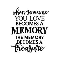 When Someone You Love Becomes Memory Phrase by vectordesign on Zibbet Sympathy Quotes, Sympathy Cards, Sign Quotes, Love Quotes, Inspirational Quotes, Motivational, Grieving Quotes, Laughter Quotes, Heaven Quotes