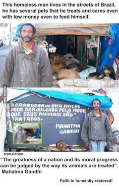 faith in humanity restored, homeless man cares for animals. What a kind man. I hope one day he has the things he deserves. Mahatma Gandhi, Homeless Man, Homeless People, Faith In Humanity Restored, A Silent Voice, We Are The World, Good People, Amazing People, Amazing Man