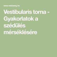 Vestibularis torna - Gyakorlatok a szédülés mérséklésére Math, Math Resources, Mathematics