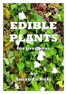 FREE TODAY    Edible Plants for Preppers - Kindle edition by Amanda Rofe. Crafts, Hobbies & Home Kindle eBooks @ Amazon.com.