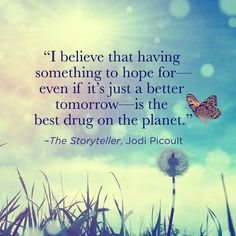 I believe that having something to hope for