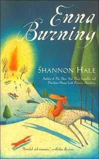 Enna Burning by Shannon Hale  From The Books of Bayern series