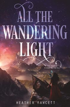 Cover Reveal: ALL THE WANDERING LIGHT by Heather Fawcett - On sale December 4, 2018! #CoverReveal