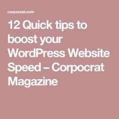 12 Quick tips to boost your WordPress Website Speed – Corpocrat Magazine